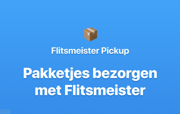 Flitsmeister Pickup pakketjes bezorgen als Flitsmeister Bezorgmeister met de Flitsmeister app